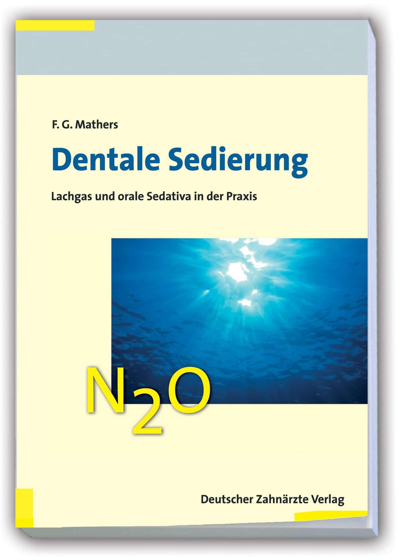 Dr. Frank G. Mathers, Fachbuch Dentale Sedierung, Lachgas, Orale Sedativa